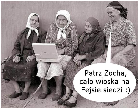 Patrz Zocha, cało wioska na Fejsie siedzi :)