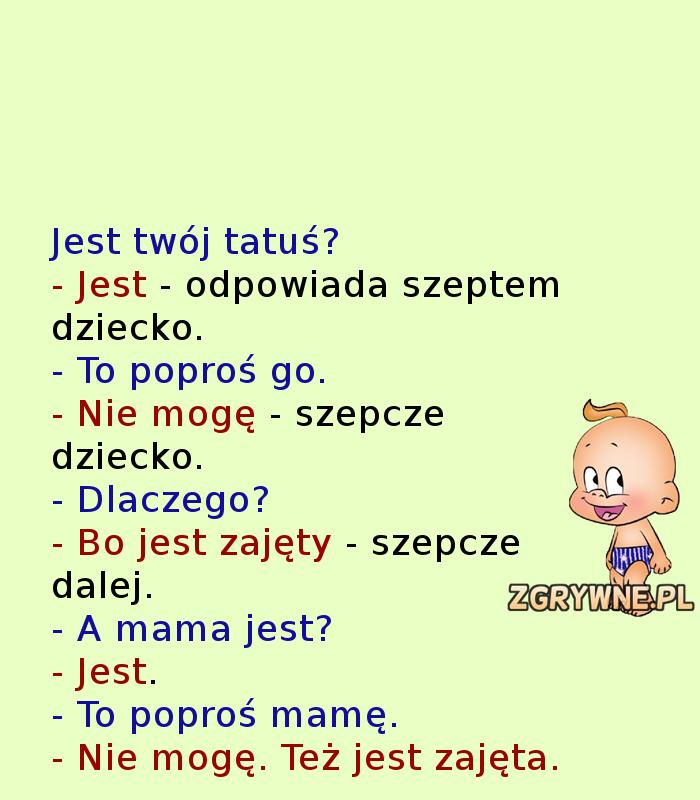 Mały żartowniś... :)