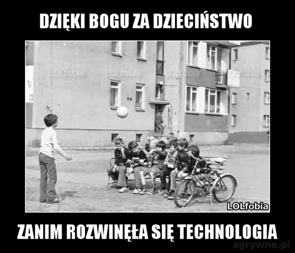 Czasy naszego dzieciństwa...