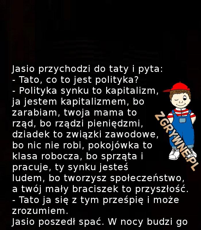 Polityka według Jasia... :)