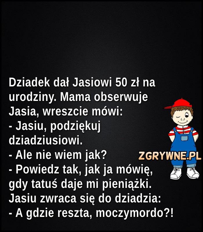 Szybko uczący się Jasio :)