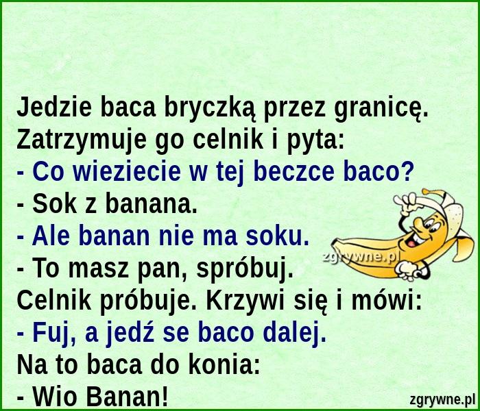 Ha ha ha... Sok z banana :)