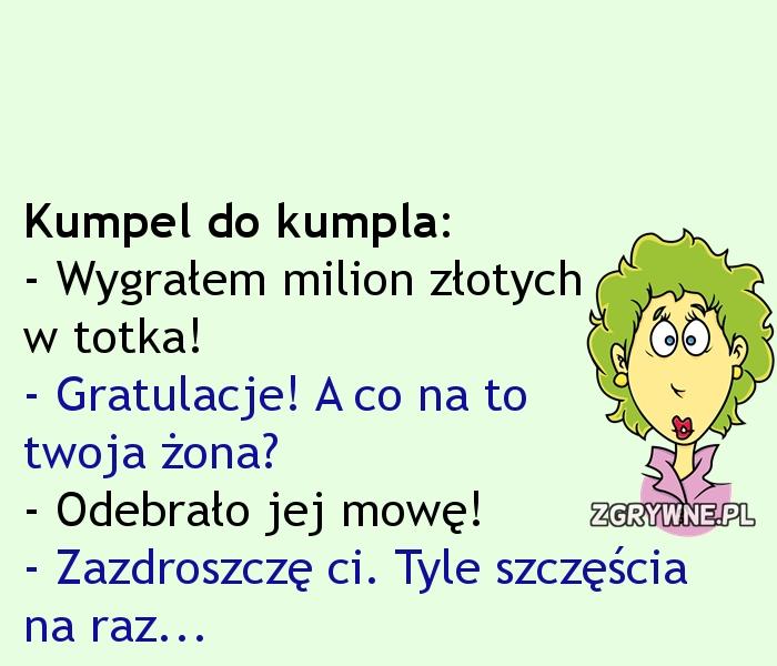 Tyle szczęścia na raz... ;)