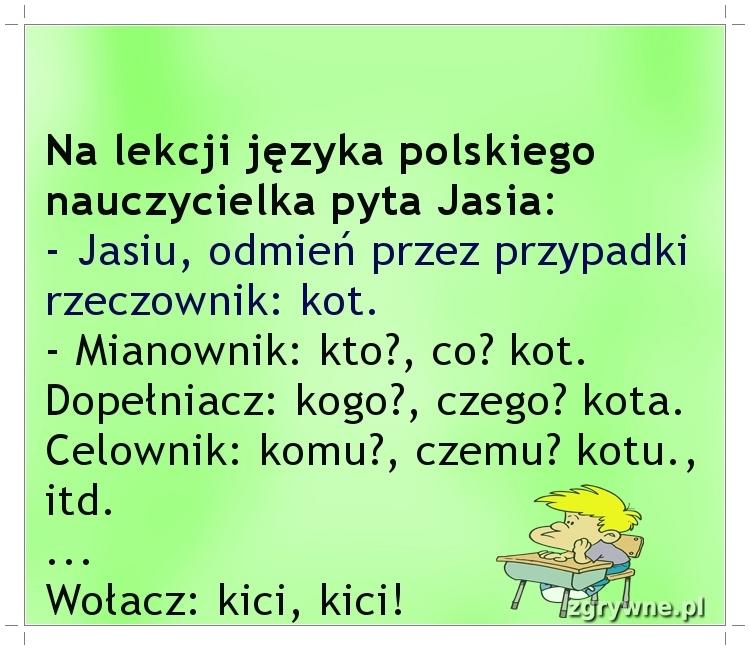 Ha ha ha... Wołacz kici, kici! :)