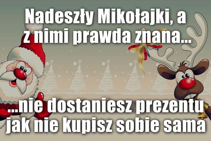 Nadeszły Mikołajki, a z nimi prawda znana...