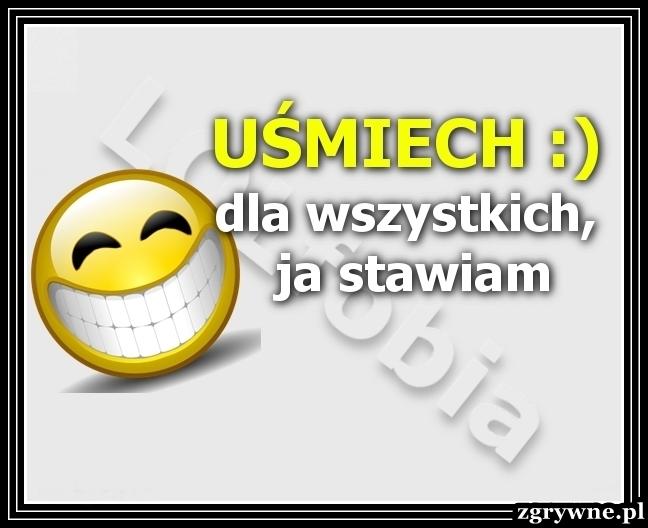 Światowy Dzień Uśmiechu - Uśmiech :) dla wszystkich, ja stawiam.