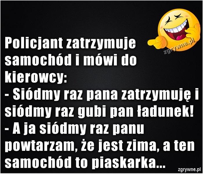 Ha ha ha... Nadgorliwy policjant :)