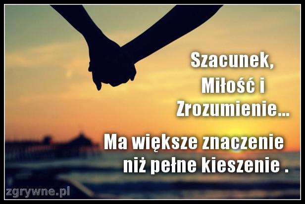 Szacunek, Miłość i Zrozumienie...