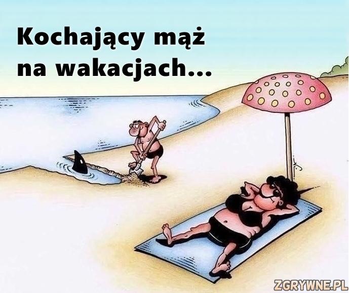 Kochający mąż na wakacjach... ;)