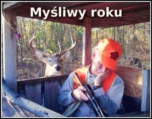 Ha ha ha ...Myśliwy roku :)