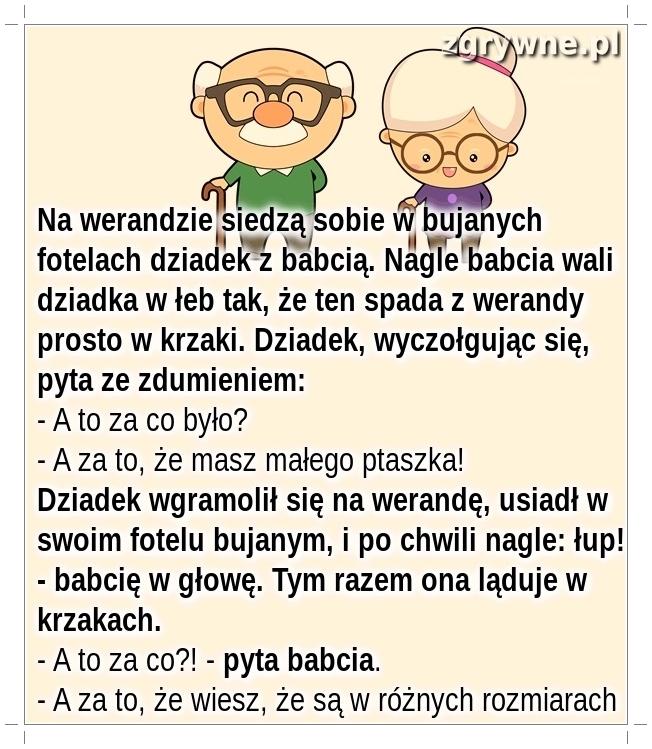 Argument dziadka nie do podważenia...:)