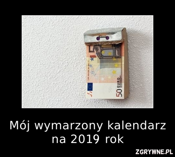 Mój wymarzony kalendarz na 2019 rok :)