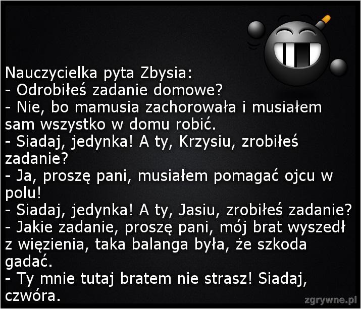 Nauczycielka pyta Zbysia...