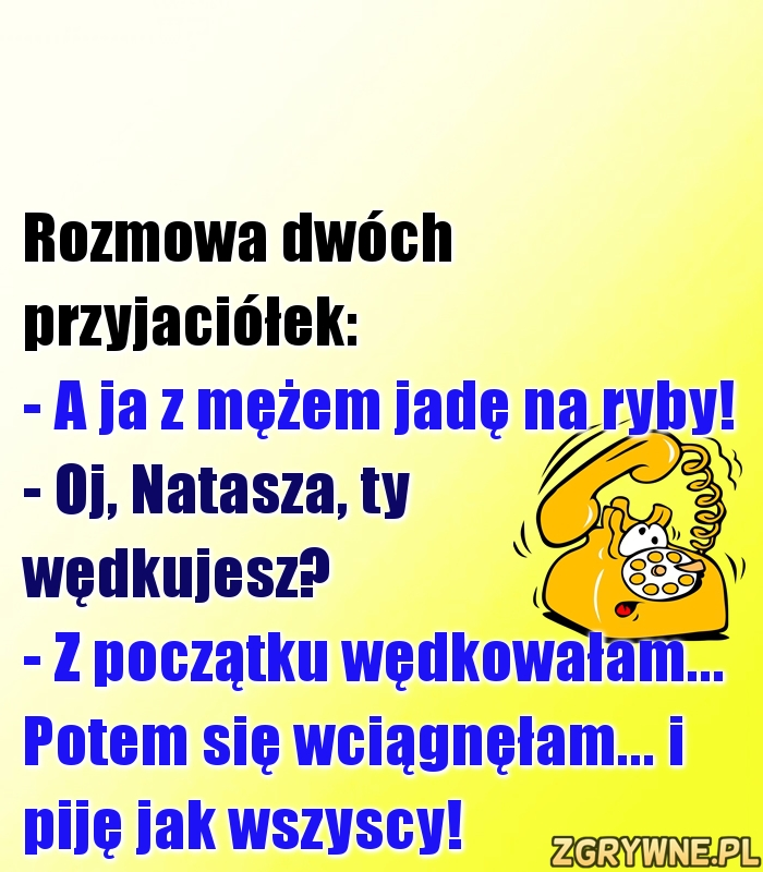Rozmowa dwóch przyjaciółek: :)