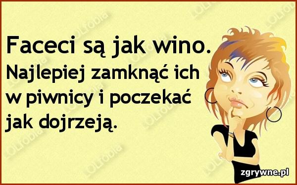 Faceci są jak wino...