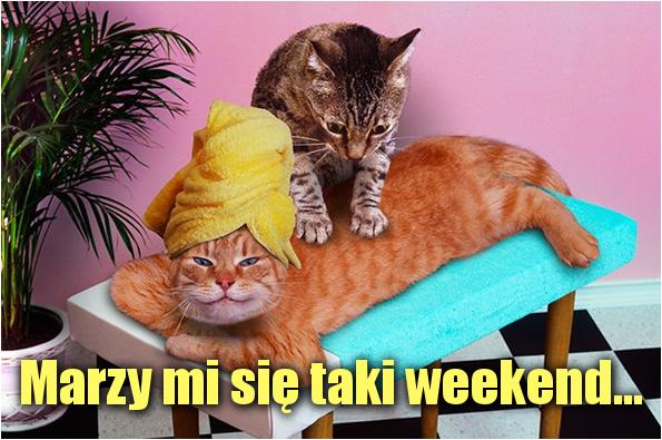 Marzy mi się taki weekend... :)