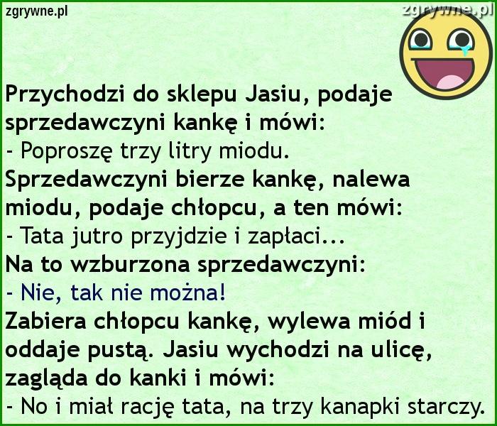 Ha ha ha... Miodzio :)