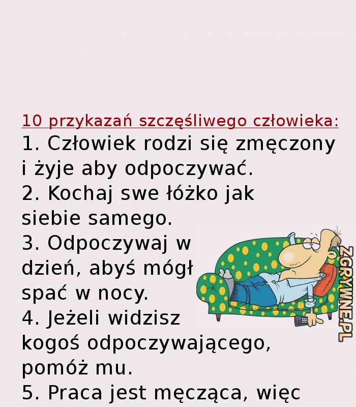 10 przykazań szczęśliwego człowieka... ;)