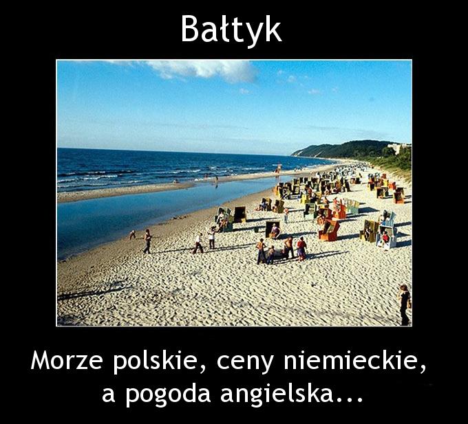Morze polskie, ceny niemieckie,  a pogoda angielska...